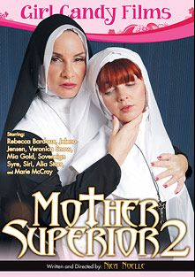 Mother Superior 2, starring Marie McCray, Rebecca Bardoux, Mia Gold, Siri, Sovereign Syre, Alia Starr, Jelena Jensen and Veronica Snow, produced by Girl Candy Films.