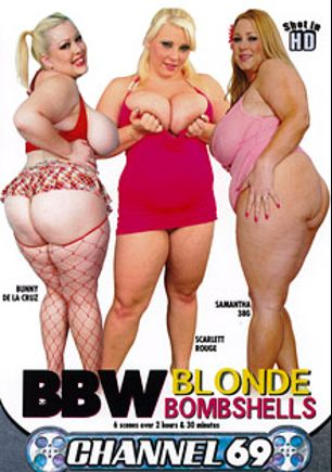 BBW Blonde Bombshells, starring Scarlett Rouge, Bunny De La Cruz, Samantha 38G, Naomi Brooks, Tiffany Blake and Monika, produced by Channel 69.