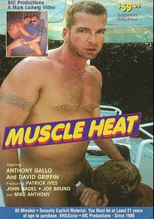 Muscle Heat, starring Joe Bruno, Anthony Gallo, Patrick Ives, Michael Anthony, John Nagel and David Griffin, produced by BiCoastal.