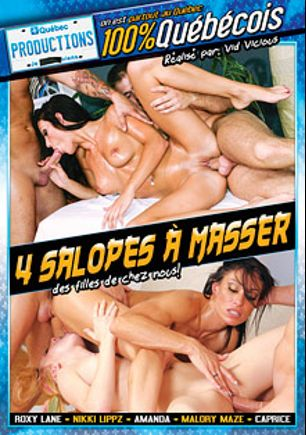 4 Salopes A Masser, starring Amanda Morano, Roxy Lane, Caprice, Mallory Maze, Nikki Lippz and Gabriel Lenfant, produced by Quebec Productions.