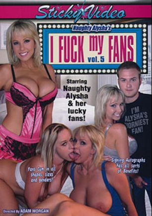 Naughty Alysha's I Fuck My Fans 5, starring Dee Siren and Naughty Alysha, produced by Sticky Video.