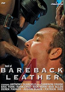 Best Of Bareback Leather 4, starring Anthony DeAngelo, Derek Parker (Zyloco), Bud Allen, Nick Horn, Hank Cruz, Cameron Cruise (m), Eric York, Austin Black and Patrick Ives, produced by ZyloCo.