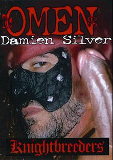The Omen Of Damien Silver, starring Damien Silver, Salvatore Silva, Cross, Joe Cab, Nick Maken, Bruno 666, Gael De Leo, Zan Alexander, Christian Hunt, Ben and Ben Dover, produced by KnightBreeders.