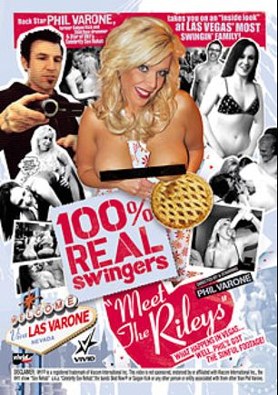 100 Percent Real Swingers: Meet The Rileys, starring Taylor Riley, Carey Riley, Addie, Phil Varone, Cheyenne Jewel, Whitney, Carlie and Dakota, produced by Vivid Entertainment.