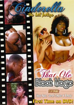 "Adult entertainment movie ""That Ole Black Magic"" starring Ebony Ayes, Kascha Le Priol & Lauryl Canyon. Produced by Cinderella-Lost Footage."