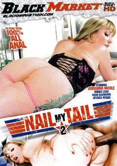 "Adult entertainment movie ""Nail My Tail 2"" starring Adrianna Nicole, Jessica Woods & Bobbi Starr. Produced by Black Market Entertainment."
