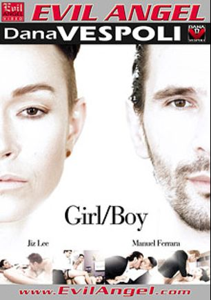 Girl Boy, starring Jiz Lee, Veruca James, Valentina Nappi, Danny Wylde, Johnny Castle, Dana Vespoli, Ramon Nomar and Manuel Ferrara, produced by Evil Angel and Dana Vespoli.