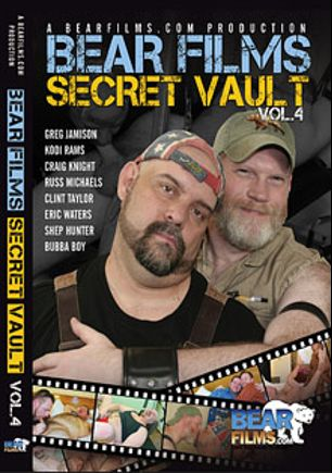 Bear Films Secret Vault 4, starring Bubba Boy, Shep Hunter, Eric Waters, Russ Michaels, Craig Knight, Kodi Rams, Greg Jamison and Clint Taylor, produced by Bear Films.