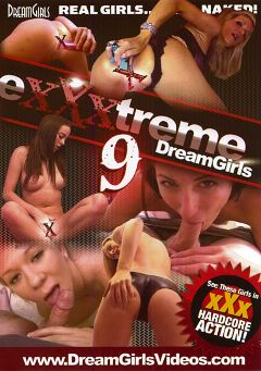 "Adult entertainment movie ""Exxxtreme Dreamgirls 9"". Produced by Dream Girls."