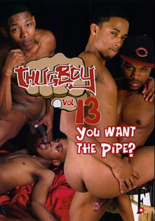 Thug Boy 13: You Want The Pipe, starring Meko Mills, Dejuan Diamond, Chase Carter, Domino Star, Hot Rod, Manny Baby, Tray and Jason Tiya, produced by Flava Works.