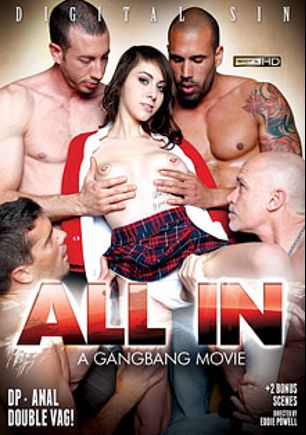 All In... A Gangbang Movie, starring Luna Kitsuen, Cindy Starfall, Mia Rider, Xander Corvus, Michael Vegas, Carlo Carrera, Charley Chase, Ralph Long, Jordan Ash, Mikey Butders, Tommy Pistol, Ramon Nomar, Tony De Sergio, Mark Wood and Mark Davis, produced by Digital Sin.