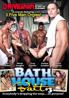 Bath House Bait 3, starring Devin Adams, Mitch Vaughn, Parker London, Trey Turner, Joe Parker, Travis Adams, Dante Ferraro, Tyler Sweet (m), Cliff Jensen, Hunter Ford, Richie Sabatini, Cameron Adams, Shane Frost, Jake Steel, AJ and Conner O'Reily, produced by Driveshaft.