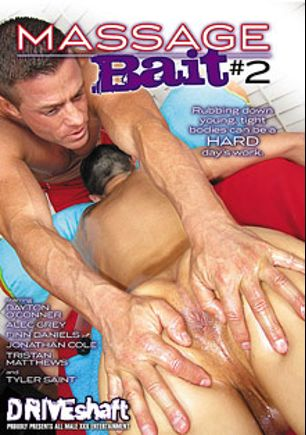 Massage Bait 2, starring Tristan Mathews, Tyler Saint, Jonathan Cole, Alex Grey (m), Dayton O'Connor and Finn Daniels, produced by Driveshaft and Massage Bait.