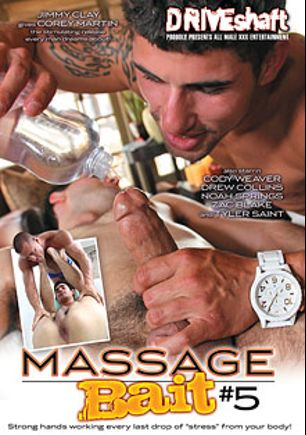 Massage Bait 5, starring Drew Collins, Zac Blake, Tyler Saint, Jimmy Cox, Cody Weaver, Noah Springs and Corey Martin, produced by Driveshaft and Massage Bait.