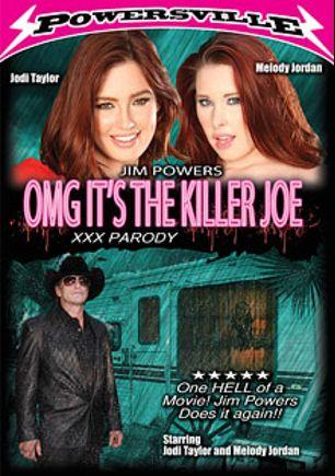 OMG It's  The Killer Joe, starring Jodi Taylor, Melody Jordan, Dominik Cross, Leya Falcon, Dahlia Sky, Danny Wylde, Killer Joe and Evan Stone, produced by Powersville Inc.