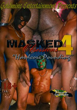 Masked Obsessions 4: Hardcore Pounding, starring Jamaican Ryder, Black Viper, Justin *, Wild Fire, Island Shorty and Big Boy, produced by Pacific Sun Entertainment Inc..