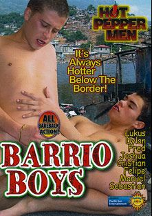 Barrio Boys, starring Fred, Dylan, Lukus, Cristian, Felipe, Joshua, Manuel and Sebastian, produced by Pacific Sun Entertainment Inc..