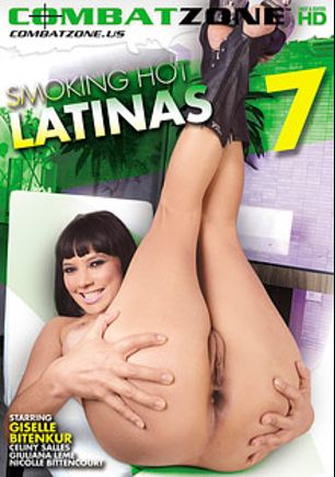 Smokin Hot Latinas 7, starring Giselle Bitenkur, Giuliana Leme, Celiny Salles, Nicolle Bittencourt, Alex Ferraz and Ed Junior, produced by Combat Zone.