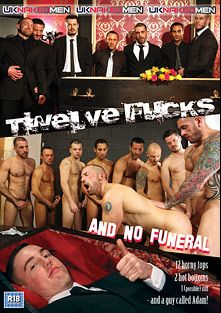 Twelve Fucks And No Funeral, starring David Ken, Ken Ten, Adam Dacre, Michel Rudin, Riley Tess, Caleb Ramble, Woody Fox, Matt Brookes, Harley Everett, J.P. Dubois, Samuel Colt, Adam Herst, Antonio Garcia and Valentin Alsina, produced by Uk Naked Men.