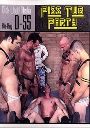 Piss Tub Party, starring Dane Caroggio, Ray Dalton, Blake Erickson, Chad Brock and Patrick O'Connor, produced by Dick Wadd.