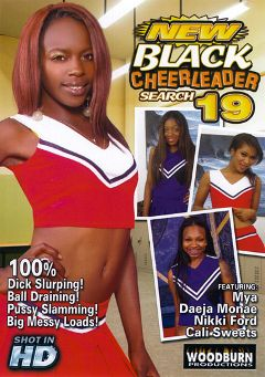 "Adult entertainment movie ""New Black Cheerleader Search 19"" starring Daeja Monae, Nikki Ford & Cali Sweets. Produced by Woodburn Productions."