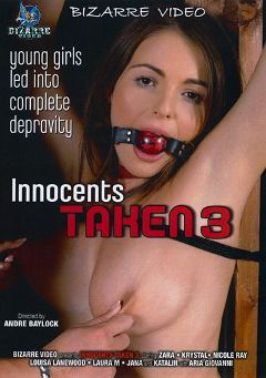 "Adult entertainment movie ""Innocents Taken 3"" starring Zara, Kassey Krystal & Laura M.. Produced by Bizarre Video Productions."