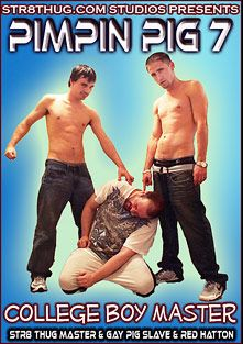 Pimpin Pig 7, starring Red Hatton (Str8 thug), Gay Pig Slave and Str8thugMaster, produced by Str8 Thug.