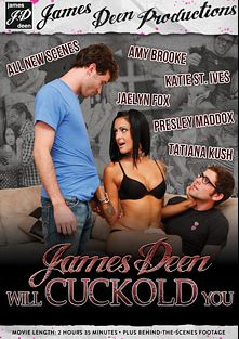 James Deen Will Cuckold You, starring Presley Maddox, Stripster Dan, Mike Macevich, Harvy Nut Sack, Amy Brooke, Katie St. Ives, Nate Liquor, Tatiana Kush, Jaelyn Fox, Wolf Hudson, D-Snoop, James Deen, Mr. Pete, John Strong and Sean Michaels, produced by Girlfriends Films and James Deen Productions.