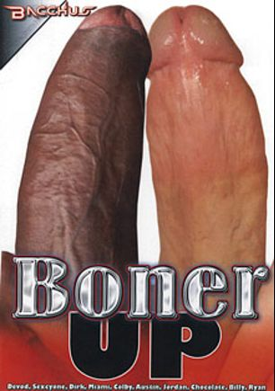 Boner Up, starring Jordan V., Miami, Devod Cade, Ryan Starr, Billy Long, Colby Fender, Austin Dallas, Chocolate Thunder, Sexcyone and Dirk Adams, produced by Bacchus.