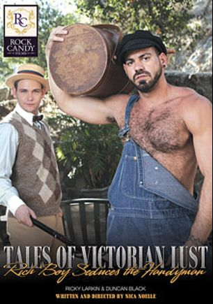 Tales Of Victorian Lust: Rich Boy Seduces The Handyman, starring Duncan Black and Ricky Larkin, produced by Rock Candy Films.