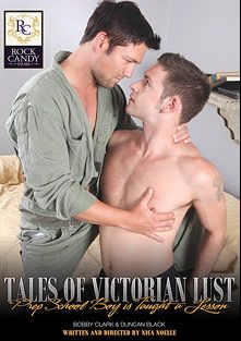Tales Of Victorian Lust: Prep School Boy Is Taught A Lesson, starring Duncan Black and Bobby Clark, produced by Rock Candy Films.