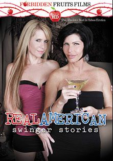 Real American Swinger Stories, starring Desi Dalton, Shay Fox, Trip Davenport, Raven LeChance, Jimmy Legend, Jodi West and Sergio Suarez, produced by Forbidden Fruits Films.