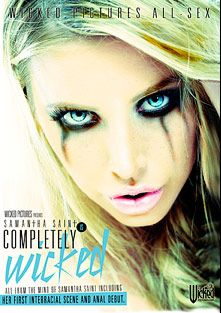 Completely Wicked, starring Samantha Saint, Anikka Albrite, Dani Daniels, Jon Jon, Will Powers, Tommy Gunn, Mick Blue, Tony Martinez and Lexington Steele, produced by Wicked Pictures.