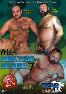 All Amateur Bears 7, starring Nolen Richards, Kroy Bama, Marco Bolt, Kit Montana, Franklin Cubbington, John Morewood, Rick Sierra, Blake Randolph, Nick Quik, Johnny Francis, Steven Phoenix, Urs Milano and Leo Stone, produced by Bear Films.
