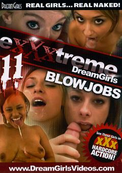 "Adult entertainment movie ""Exxxtreme Dreamgirls 11"" starring Rae, Riley (f) & Liz (Dream Girls). Produced by Dream Girls."