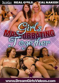 "Adult entertainment movie ""Girls Masturbating Together"". Produced by Dream Girls."
