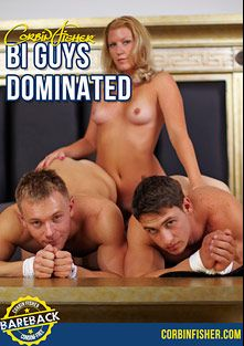 Bi Guys Dominated, produced by Corbin Fisher.