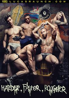 Harder Faster Rougher, starring Trenton Ducati, Seth Roberts, Adam Killian, Rafael Alencar, Derek Parker, Billy Santoro, Jessy Ares, Vito Gallo, Jessie Santana, Micah Brandt, Sebastian Keys, Jesse Santana and Tom Wolfe, produced by Lucas Entertainment.