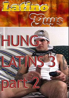 Hung Latins 3 Part 2, produced by Latino Guys.
