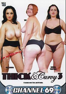 Thick And Curvy 3, starring Donna Ventura, Tiff, Kassandra, Vanessa Blake, Selena White and Sonia, produced by Channel 69.