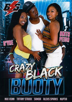 Crazy Black Booty, starring Anita Pita, D'Vae, Alexis Sparks, Nikki Vonn, Samoa, Tiffany Stacks and Nuptia, produced by Black Storm Pictures.