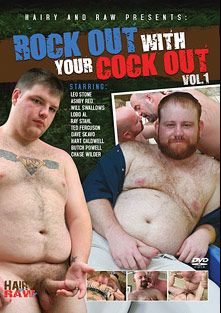 Rock Out With Your Cock Out, starring Leo Stone, Will Swallows, Ashby Red, Dave Skavo, Butch Powell, Lobo Al, Hart Caldwell, Chase Wilder, Ted Ferguson and Ray Stahl, produced by Hairy And Raw.