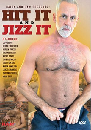 Hit It And Jizz It, starring Dakotah Porter, Jake Reynolds, Mark Bell, Jeff Grove, Scott Spears, Aaron Hamilton, Xavier Brady, Michael Brady, Berns Forrester, Lance Summers and Hurley Tucker, produced by Hairy And Raw.