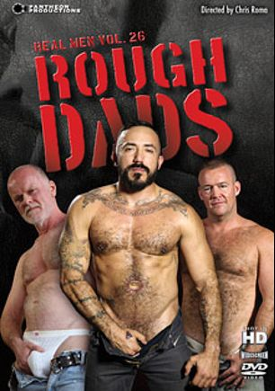 Real Men 26: Rough Dads, starring Jake Shores, Alessio Romero, Bruce Mills, Antman, T-Rexxx, Rouge Status, Christian Matthews, Jordan Garrison and Clint Taylor, produced by Pantheon Productions.