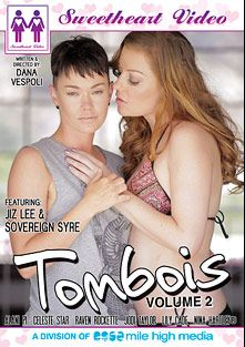 Tombois 2, starring Sovereign Syre, Jiz Lee, Alani Pi, Raven Rockette, Jodi Taylor, Lily Cade, Celeste Star and Nina Hartley, produced by Mile High Media and Sweetheart Video.