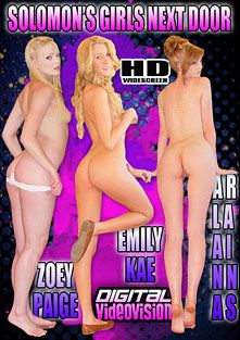 Solomon's Girls Next Door: Zoey Paige, Emily Kae, Alana Rains, starring Alana Rains, Emily Kae, Zoey Paige and David Solomon, produced by Digital Videovision.