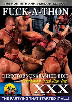 Fuck-A-Thon, starring Rob Edwards, Geoff Stallings, Dutch Pig, Eagerboy, Mitch Banning, Trey Maddox, Ray Butler, Chad Adams, Steve Hurley, Kevin Scott, Rob Wright, Rex Thomas, Daddy Ken, Steve Wylie and Bob Lowe, produced by Hot Desert Knights Productions.