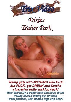 "Adult entertainment movie ""Dixies Trailer Park"". Produced by Trix Productions."
