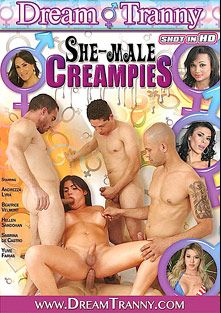 She-Male Creampies, starring Yume Farias, Helen Sandohan, Beatrice Velmont, Andrezza Lyra and Sabrina De Castro, produced by Dream Tranny.
