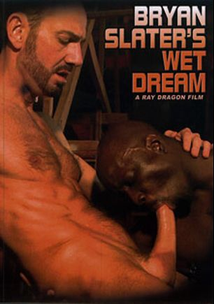 Bryan Slater's Wet Dream, starring Fabio Stallone, Bryan Slater, Dale Cooper, Kirk Cummings, Drew Sumrok and Jay Black, produced by Dragon Media.